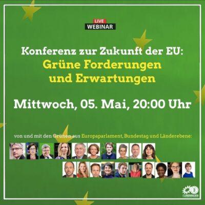 """""""Konferenz zur Zukunft der EU – Grüne Forderungen und Erwartungen"""" @ Anmelden: https://us02web.zoom.us/webinar/register/WN_MNBctfDURfqncGZ4P7cBDg"""